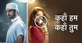 Kahan Hum Kahan Tum 14th December 2019 Star Plus Episode 134 Video