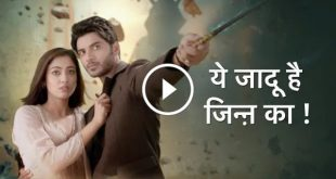 Yeh Jadu Hai Jinn Ka 12th March 2020 Episode 112